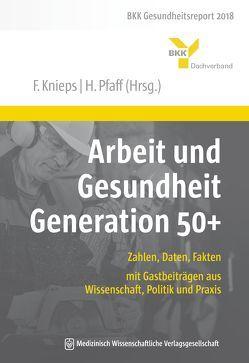 Arbeit und Gesundheit Generation 50+ von Knieps,  Franz, Pfaff,  Holger