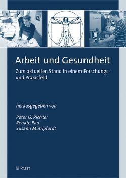 Arbeit und Gesundheit von Mühlpfordt,  Susann, Rau,  Renate, Richter,  Peter G
