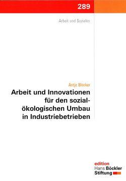 Arbeit und Innovationen für den sozial-ökologischen Umbau in Industriebetrieben von Blöcker,  Antje