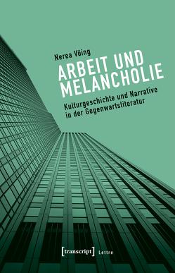 Arbeit und Melancholie von Vöing,  Nerea