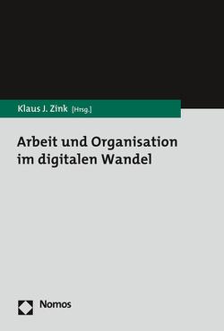 Arbeit und Organisation im digitalen Wandel von Zink,  Klaus J.