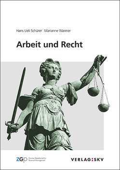 Arbeit und Recht von Schürer,  Hans Ueli, Wanner,  Marianne