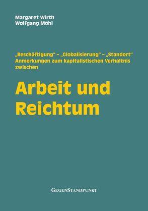 Arbeit und Reichtum von Möhl,  Wolfgang, Wirth,  Margaret