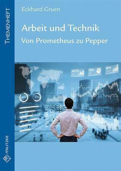 Arbeit und Technik von Gruen,  Eckhard