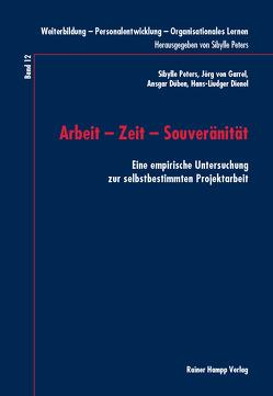 Arbeit – Zeit – Souveränität von Dienel,  Hans-Liudger, Düben,  Ansgar, Peters,  Sibylle, von Garrel,  Jörg