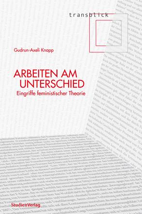 Arbeiten am Unterschied von Knapp,  Gudrun-Axeli
