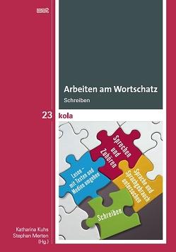 Arbeiten am Wortschatz von Kuhs,  Katharina, Merten,  Stephan