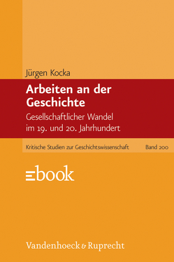 Arbeiten an der Geschichte von Kocka,  Jürgen