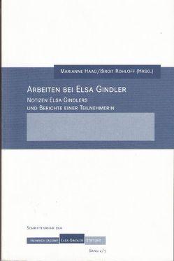 Arbeiten bei Elsa Gindler von Haag,  Marianne, Hoppe,  Martin, Rohloff,  Birgit