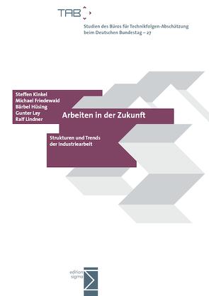 Arbeiten in der Zukunft von Friedewald,  Michael, Hüsing,  Bärbel, Kinkel,  Steffen, Lay,  Gunter, Lindner,  Ralf