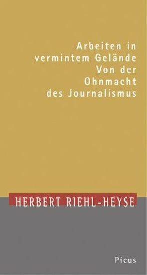 Arbeiten in vermintem Gelände von Langenbucher,  Wolfgang R, Riehl-Heyse,  Herbert