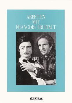 Arbeiten mit François Truffaut von Gassen,  Heiner, Sturm,  Georges
