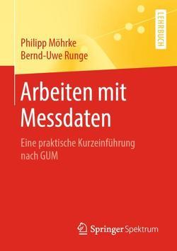 Arbeiten mit Messdaten von Moehrke,  Philipp, Runge,  Bernd-Uwe