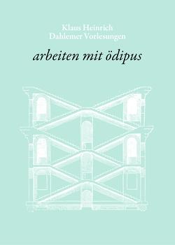 arbeiten mit ödipus von Albrecht,  Wolfgang, Heinrich,  Klaus, Kücken,  Hans-Albrecht, Tobben,  Irene