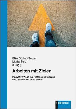 Arbeiten mit Zielen von Döring-Seipel,  Elke, Seip,  Maria