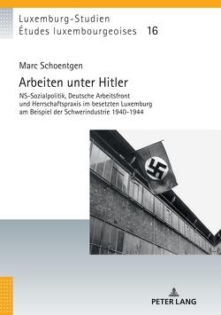 Arbeiten unter Hitler von Schoentgen,  Marc