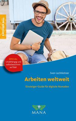 Arbeiten weltweit von Lechtleitner,  Sven