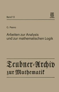 Arbeiten zur Analysis und zur mathematischen Logik von Asser,  Günter, Peano,  Giuseppe
