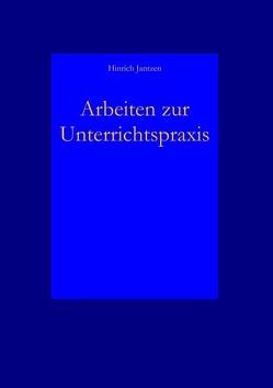 Arbeiten zur Unterrichtspraxis von Jantzen,  Hinrich