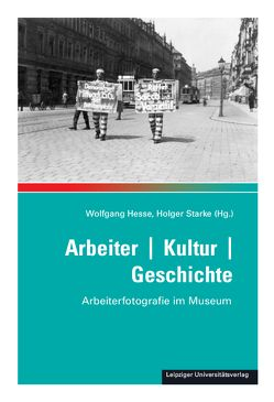 Arbeiter / Kultur / Geschichte von Hesse,  Wolfgang, Starke,  Holger