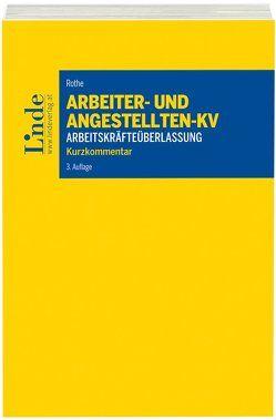 Arbeiter- und Angestellten-KV Arbeitskräfteüberlassung von Rothe,  Heinz