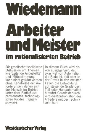 Arbeiter und Meister im rationalisierten Betrieb von Wiedemann,  Herbert