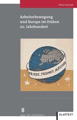 Arbeiterbewegung und Europa im frühen 20. Jahrhundert von Buschak,  Willy