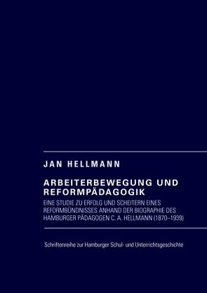 Arbeiterbewegung und Reformpädagogik von Hellmann,  Jan