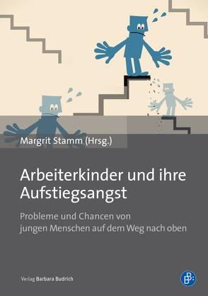 Arbeiterkinder und ihre Aufstiegsangst von Stamm,  Margrit