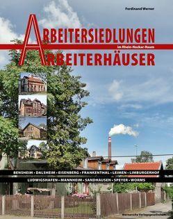 Arbeitersiedlungen Arbeitersiedlungen – Arbeiterhäuser im Rhein-Neckar-Raum von Boennen,  Gerold, Nieß,  Ulrich, Werner,  Ferdinand