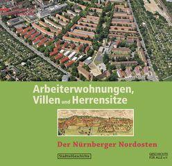 Arbeiterwohnungen, Villen und Herrensitze von Mittenhuber,  Martina, Schmidt,  Alexander, Windsheimer,  Bernd, Windsheimer,  Hans