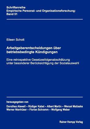 Arbeitgeberentscheidungen über betriebsbedingte Kündigungen von Schott,  Eileen