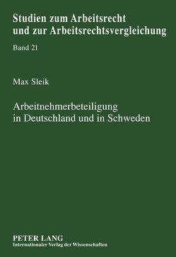 Arbeitnehmerbeteiligung in Deutschland und in Schweden von Sleik,  Max