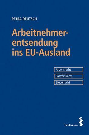 Arbeitnehmerentsendung ins EU-Ausland von Deutsch,  Petra