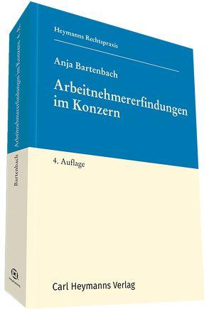 Arbeitnehmererfindungen im Konzern von Bartenbach,  Anja