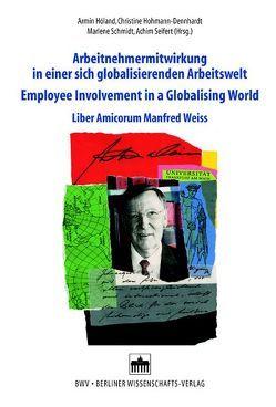 Arbeitnehmermitwirkung in einer sich globalisierenden Arbeitswelt/Employee Involvement in a Globalising World von Hohmann-Dennhardt,  Christine, Höland,  Arnim, Schmidt,  Marlene, Seifert,  Achim