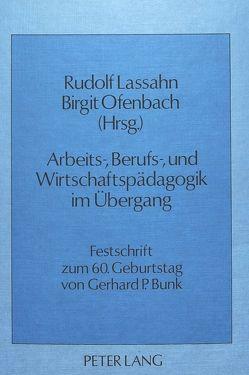 Arbeits-, Berufs- und Wirtschaftspädagogik im Übergang von Lassahn,  Rudolf, Ofenbach,  Birgit