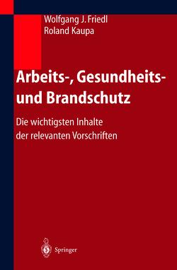 Arbeits-, Gesundheits- und Brandschutz von Friedl,  Wolfgang, Kaupa,  Roland