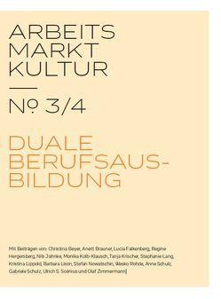 ARBEITS MARKT KULTUR — № 3/4 AUSBILDUNG von Schulz,  Gabriele, Zimmermann,  Olaf