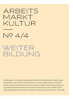 ARBEITS MARKT KULTUR — № 4/4 WEITERBILDUNG von Schulz,  Gabriele, Zimmermann,  Olaf