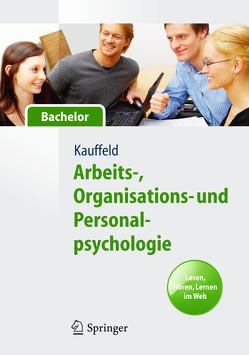 Arbeits-, Organisations- und Personalpsychologie für Bachelor. Lesen, Hören, Lernen im Web von Kauffeld,  Simone