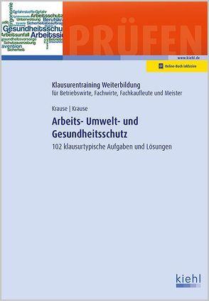 Arbeits-, Umwelt- und Gesundheitsschutz von Krause,  Bärbel, Krause,  Günter