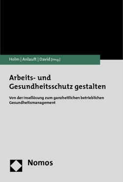 Arbeits- und Gesundheitsschutz gestalten von Anlauft,  Wolfgang, David,  Volker, Holm,  Ruth