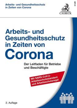 Arbeits- und Gesundheitsschutz in Zeiten von Corona von Aligbe,  Patrick, Faber,  Ulrich, Kiesche,  Eberhard, Kohte,  Wolfhard