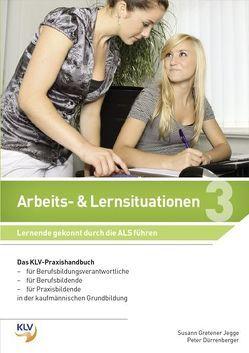 Arbeits- und Lernsituationen von Dürrenberger,  Peter, Gretener Jegge,  Susann