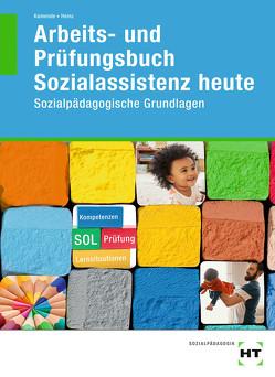 Arbeits- und Prüfungsbuch Sozialassistenz heute von Dr. Kamende,  Ulrike, Heinz,  Hanna