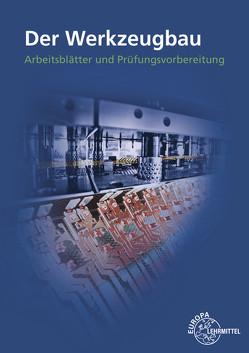 Arbeits- und Prüfungsbuch Werkzeugbau von Holznagel,  Detlev, Ihwe,  Roland, Keller,  Eberhard, Klein,  Wolfgang