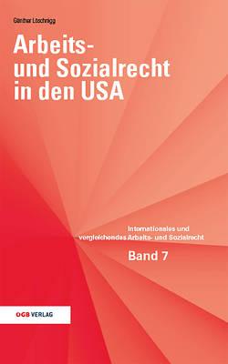 Arbeits- und Sozialrecht in den USA von Löschnigg,  Günther