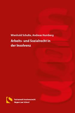 Arbeits- und Sozialrecht in der Insolvenz von Humberg,  Andreas, Schulte,  Wienhold