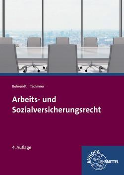 Arbeits- und Sozialversicherungsrecht von Behrendt,  Sabine, Tschirner,  Andreas